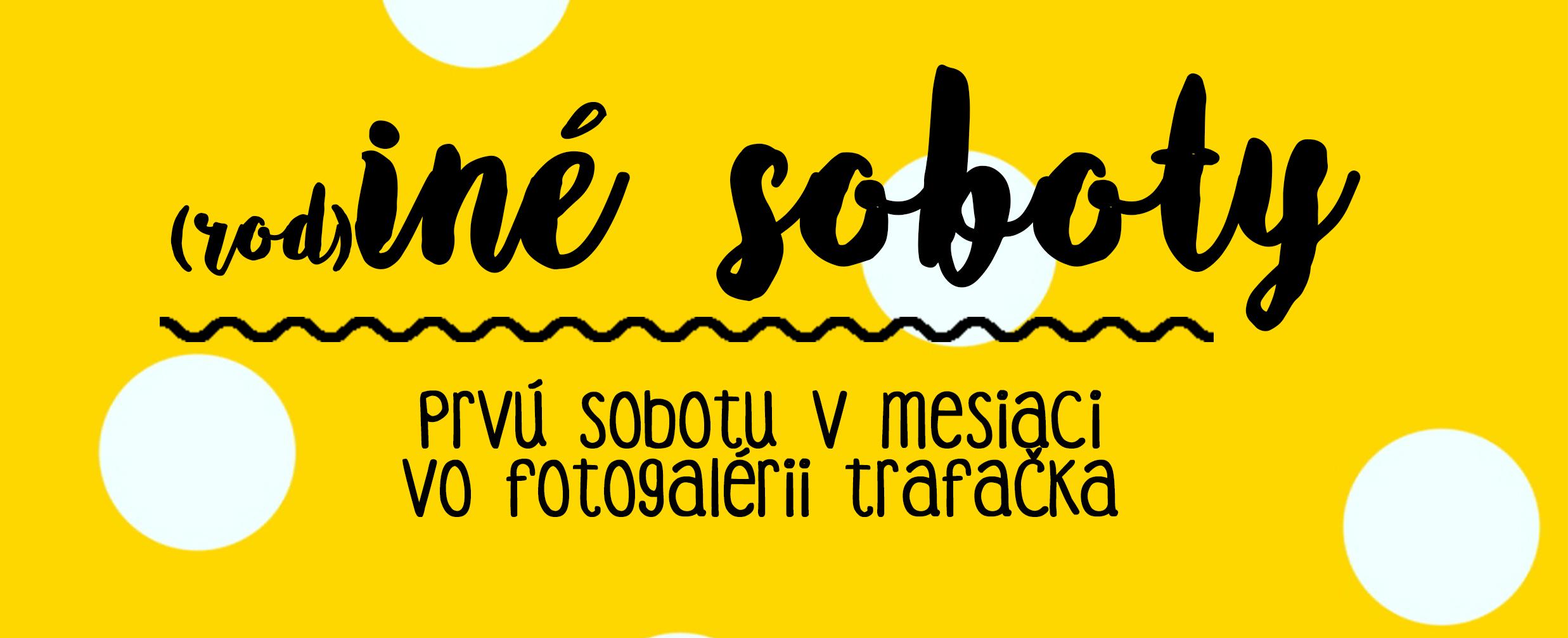 20844ca33 Štartujú (rod)INÉ soboty - Kam v meste | moja Nitra
